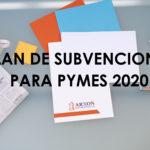 PLAN DE SUBVENCIONES PARA PYMES 2020